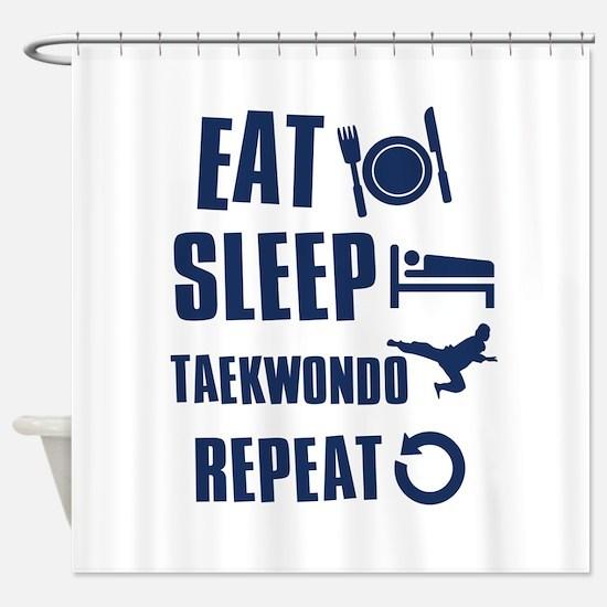 Eat Sleep Taekwondo Shower Curtain