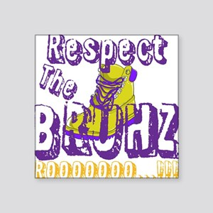 "Respect the Bruhz Square Sticker 3"" x 3"""
