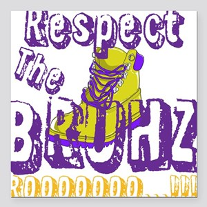 "Respect the Bruhz Square Car Magnet 3"" x 3"""