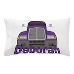 Trucker Deborah Pillow Case