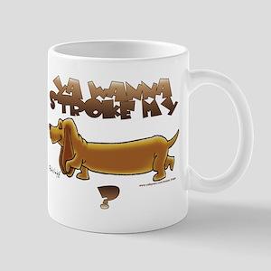 wanna stroke Mug