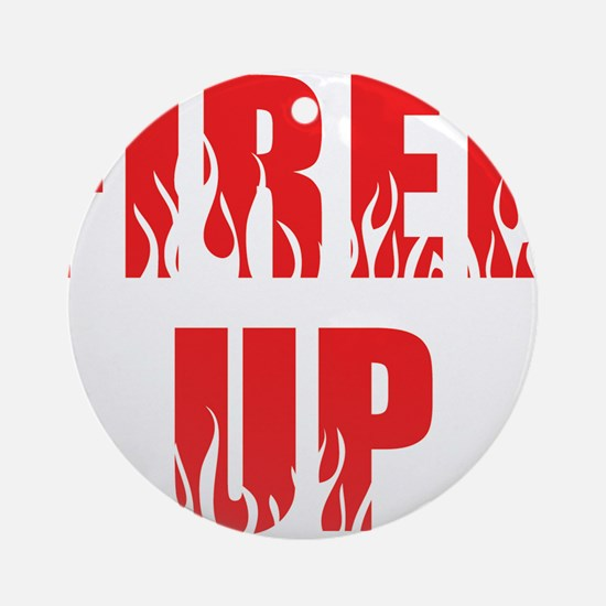 Fired Up Ornament (Round)