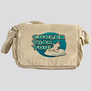 Cooler Than You! Messenger Bag