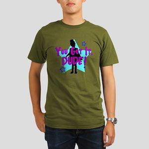 You Got It, Dude! Organic Men's T-Shirt (dark)