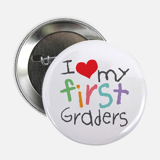 I Love My 1st Graders Button