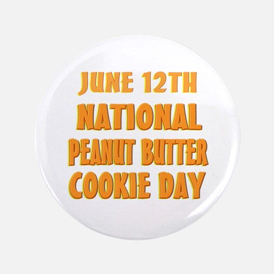 """Peanut Butter Cookie Day 3.5"""" Button"""