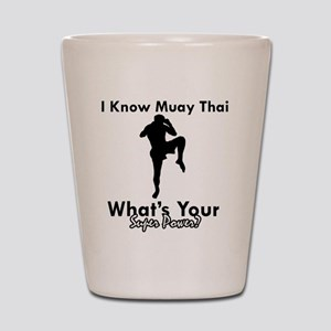 Muay Thai Is My Superpower Shot Glass