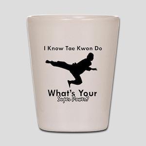Taekwondo Is My Superpower design Shot Glass