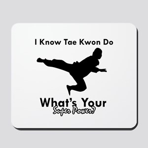 Taekwondo Is My Superpower design Mousepad