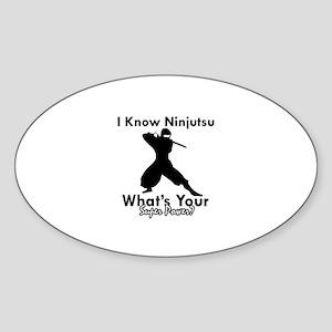 Ninjutsu Is My Superpower design Sticker (Oval)