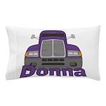 Trucker Donna Pillow Case