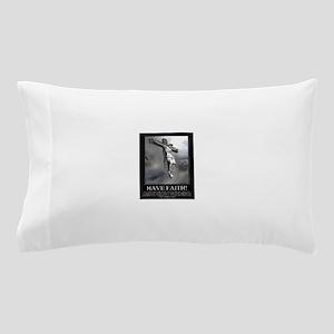 Have Faith Pillow Case