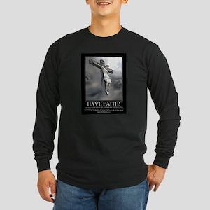 Have Faith Long Sleeve Dark T-Shirt