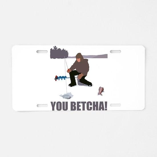 jeyler_you_betcha.jpg Aluminum License Plate