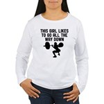 All the way down Women's Long Sleeve T-Shirt
