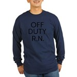 Off Duty RN Long Sleeve Dark T-Shirt
