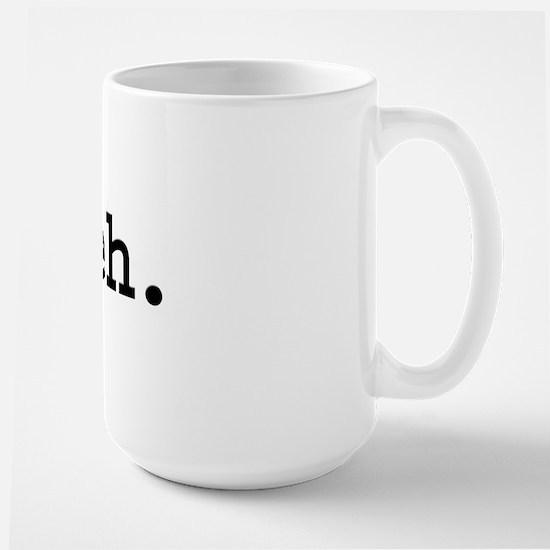 meh. Large Mug