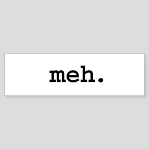 meh. Sticker (Bumper)