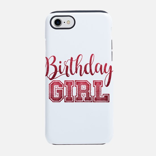 Birthday Girl iPhone 7 Tough Case