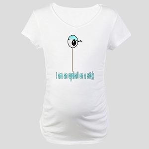 Eyeball on a Stick Maternity T-Shirt