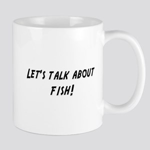 Lets talk about FISH Mug