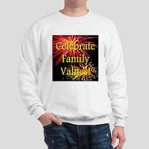Celebrate Family Values Sweatshirt