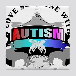 autism is someone i love Tile Coaster