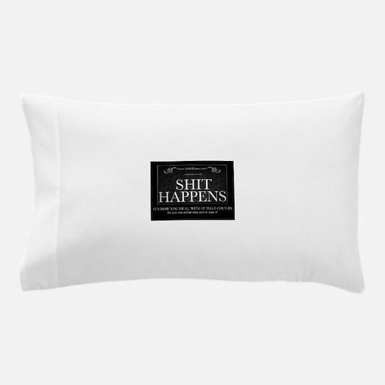 Shit Happens Pillow Case