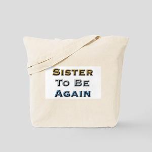 Sister to Be Again Tote Bag