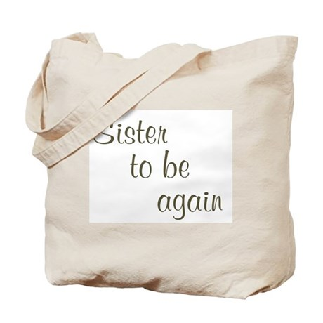 Sister To Be Again Tote Bag