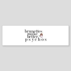 Brunettes make better psychos Sticker (Bumper)