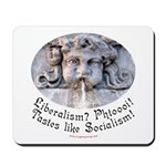 Liberalism? Phtoooi! Mousepad