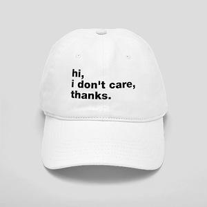 Hi I Don't Care Thanks Cap