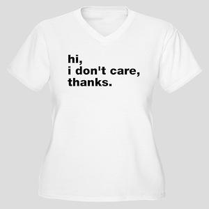 Hi I Don't Care Thanks Women's Plus Size V-Neck T-