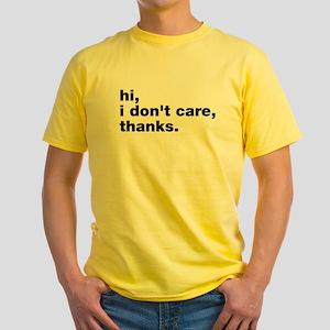 Hi I Don't Care Thanks Yellow T-Shirt