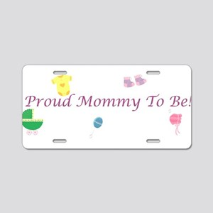 Proud Mommy To Be Aluminum License Plate