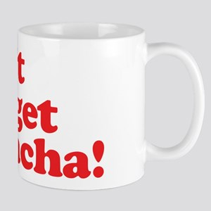 Dont Pho get Sriracha! Mug