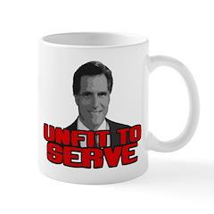 Anti-Romney: Unfit To Serve Mug