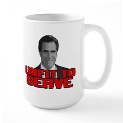 Anti-Romney: Unfit To Serve Large Mug