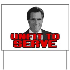 Anti-Romney: Unfit To Serve Yard Sign
