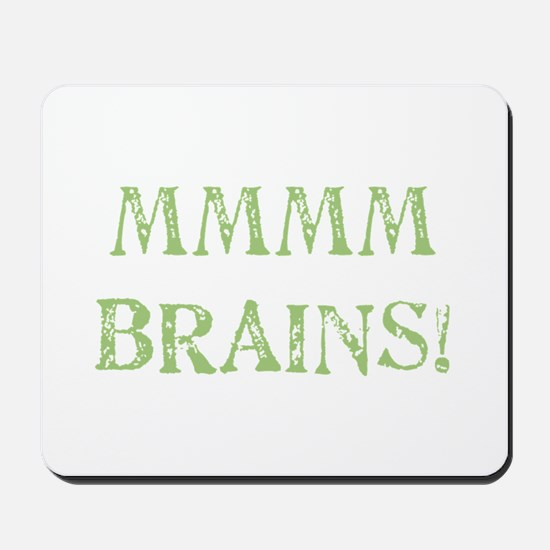Mmmmm Brains Mousepad