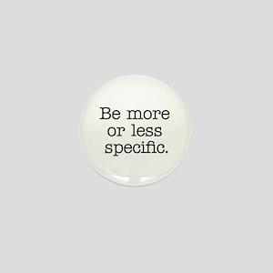 More or Less Specific Mini Button