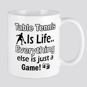 Table Tennis Is Life Mug