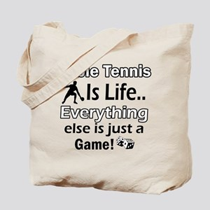 Table Tennis Is Life Tote Bag