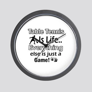 Table Tennis Is Life Wall Clock