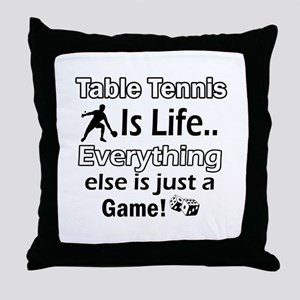 Table Tennis Is Life Throw Pillow