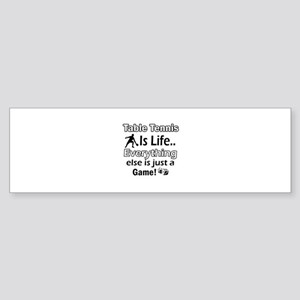 Table Tennis Is Life Sticker (Bumper)