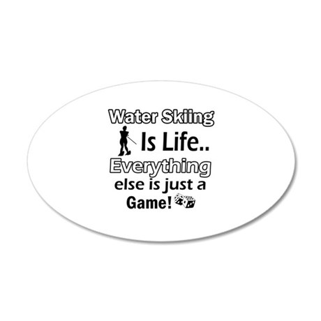 Water Skiing Is Life 20x12 Oval Wall Decal
