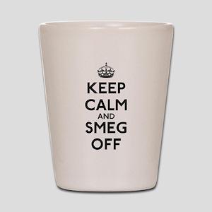 Keep Calm And Smeg Off Shot Glass