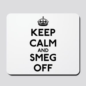 Keep Calm And Smeg Off Mousepad